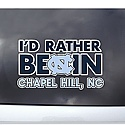 I'd Rather Be In Chapel Hill Outside App ( Window Decal)