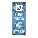 Love You to Chapel Hill and Back Plaque
